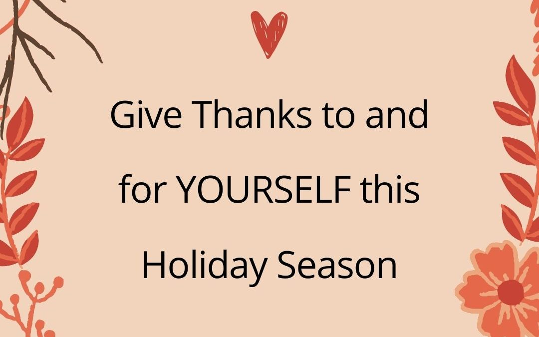 Give Thanks to Yourself First this Holiday Season