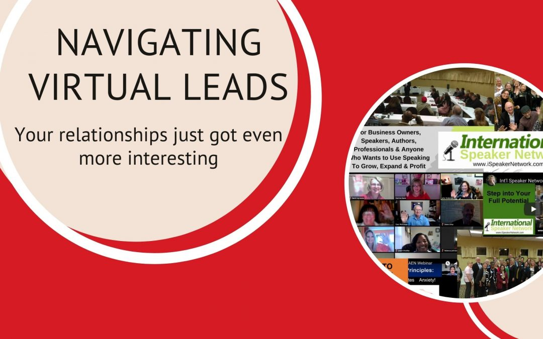Navigating Virtual Leads – Your relationships just got even more interesting