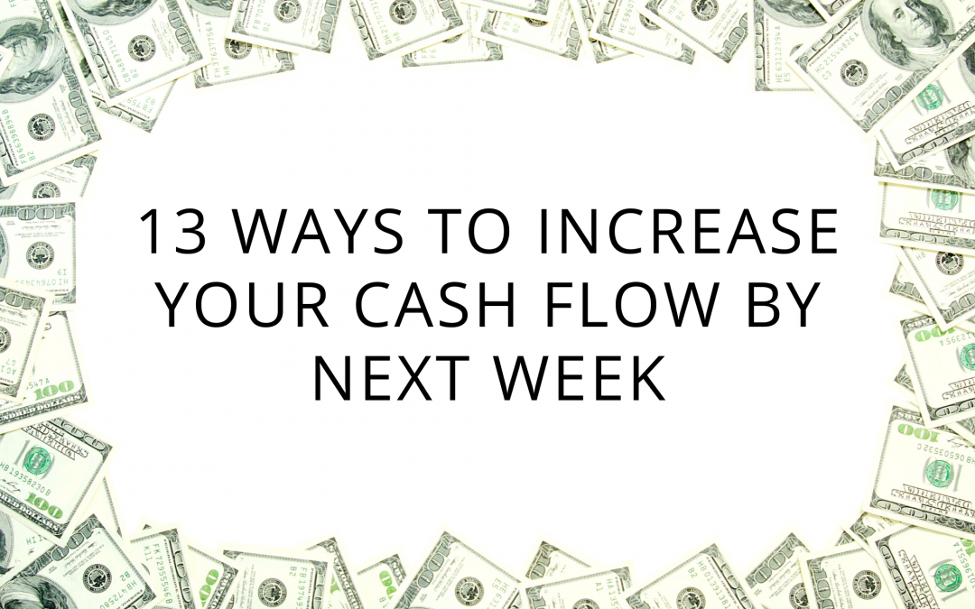 13 ways to increase your cash flow by next week