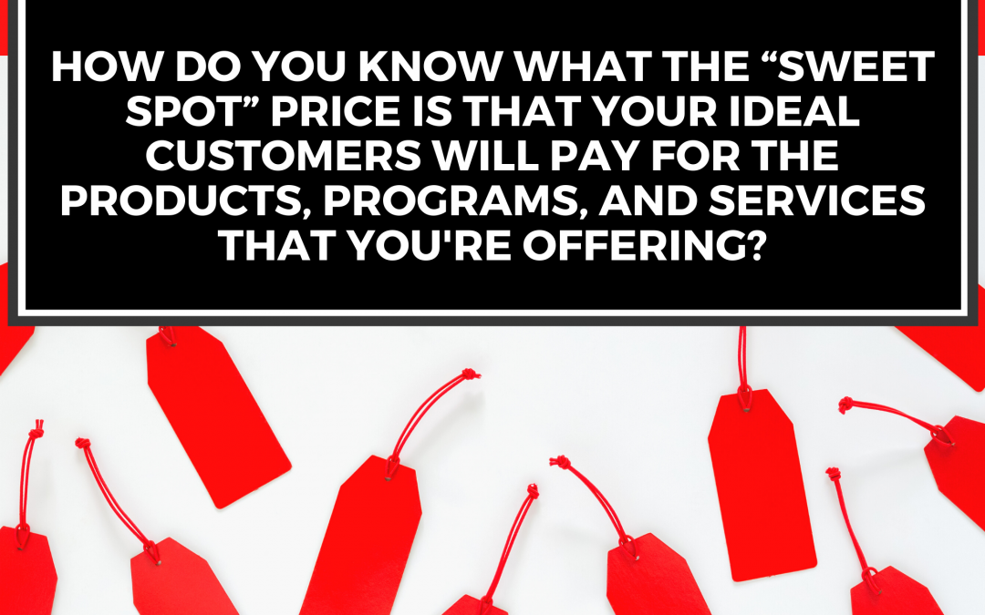 """How to Find the """"Sweet Spot"""" for Pricing Your Programs"""