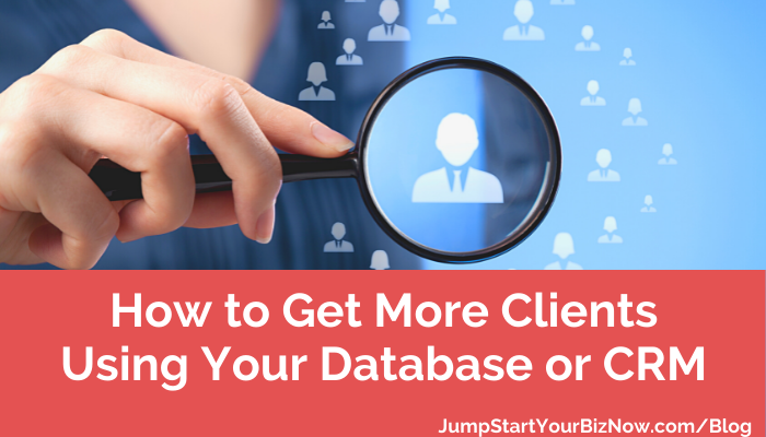 How to Get More Clients Using Your Database or CRM